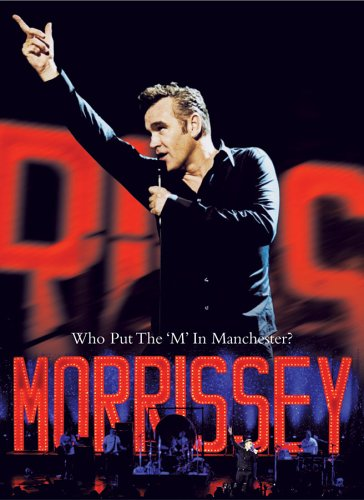 Morrissey: Who Put the M In Manchester?