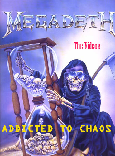 Megadeth: Addicted To Chaos The Videos