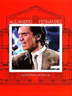 Alejandro Fernandez: Confidencias Reales