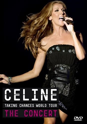Celine Taking Chances World Tour: The Concert