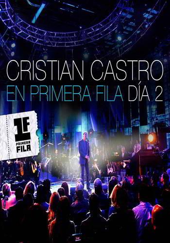 Cristian Castro: Primera Fila Dia 2