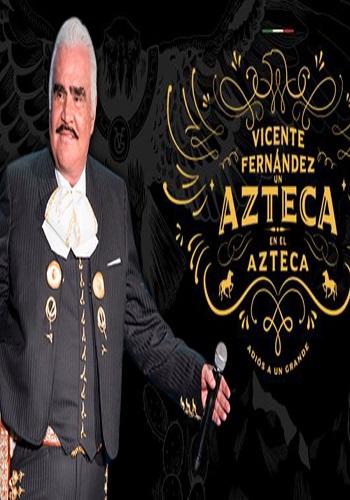 Vicente Fernandez – Un Azteca en el Azteca [Resubido]